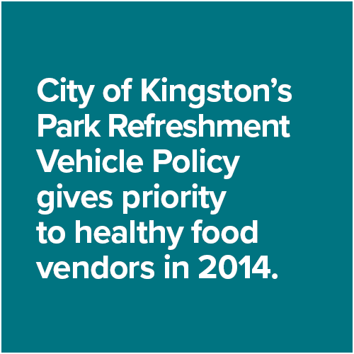 City of Kingston's Park Refreshment Vehicle Policy gives priority to healthy food vendors in 2014.